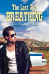 The Last Guy Breathing (The Guy Series) - Skylar M. Cates