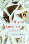 If You Knew My Sister - Michelle Medlock Adams