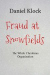 Fraud at Snowfields - Daniel Klock