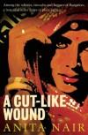 A Cut-Like Wound - Anita Nair