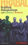 Drybling Hidegkutiego czyli rozmowy z Hrabalem. Rozmawia Laszlo Szigeti - Bohumil Hrabal