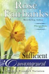 Sufficient Encouragement - Rose Fairbanks