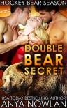 Double Bear Secret (Hockey Bear Season Book 2) - Anya Nowlan