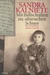 Mit Ballschuhen im sibirischen Schnee - Sandra Kalniete;Matthias Knoll