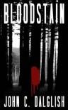 Bloodstain - John C. Dalglish