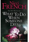What To Do When Someone Dies - Nicci French