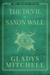 The Devil at Saxon Wall - Gladys Mitchell