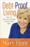 Debt-Proof Living: How to Get Out of Debt & Stay That Way - Mary Hunt