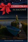 Christmas in Dogtown - Suzanne Johnson