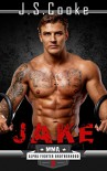 Jake 2: MMA Alpha Fighter Brotherhood (MMA Alpha Fighter Brotherhood Series) - J. S. Cooke, Harper Whitmore