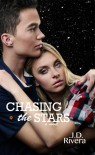 Chasing the Stars - J.D. Rivera