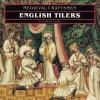 Medieval Craftsmen - English Tilers - Elizabeth Eames