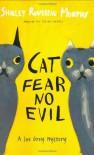 Cat Fear No Evil: A Joe Grey Mystery (Joe Grey Mysteries) - Shirley Rousseau Murphy