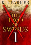 The Two of Swords: Part One - K.J. Parker