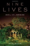 By Dan Baum - Nine Lives: Death and Life in New Orleans (1.11.2009) - Dan Baum
