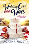 Wedding Cake and Woes - Agatha Frost