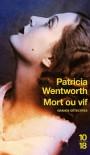 Mort ou vif - Patricia Wentworth, Michèle Valencia