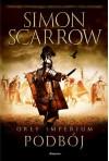 Orły Imperium: Podbój - Simon Scarrow