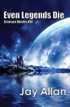 Even Legends Die (Crimson Worlds VIII) - Jay  Allan