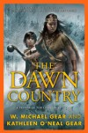 The Dawn Country: A People of the Longhouse Novel - W. Michael Gear, Kathleen O'Neal Gear