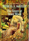 The Tower at Stony Wood - Patricia A. McKillip