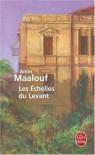 Les Échelles du Levant - Amin Maalouf