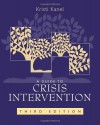 A Guide to Crisis Intervention - Kristi Kanel