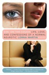Girl on the Couch: Life, Love, and Confessions of a Normal Neurotic - Lorna Martin