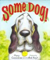 Some Dog! - Mary Casanova, Ard Hoyt