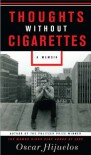 Thoughts Without Cigarettes - Oscar Hijuelos