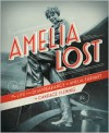 Amelia Lost: The Life and Disappearance of Amelia Earhart -