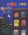I Miss You Every Day - Simms Taback