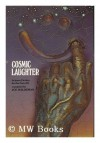 Cosmic Laughter; Science Fiction for the Fun of It - Joe Haldeman, Terry Carr, Norman Spinrad, Henry Kuttner, Alfred Bester, Damon Knight, Thomas N. Scortia, Andrew J. Offutt