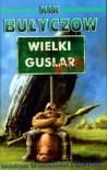 Wielki Guslar wita - Kir Bulychev, Кир Булычёв