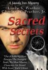 Sacred Secrets, A Jacody Ives Mystery - Linda S. Prather, Charles Prather Jr.