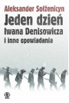 Jeden dzień Iwana Denisowicza i inne opowiadania - Aleksander Sołżenicyn