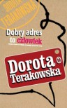 Dobry adres to człowiek - Dorota Terakowska