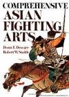 Comprehensive Asian Fighting Arts - Donn Drager, Robert W. Smith, Donn Drager