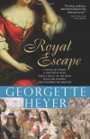 Royal Escape - Georgette Heyer