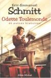 Odette Toulemonde Et Autres Histoires (Romans, Nouvelles, Recits (Domaine Francais)) (French Edition) - Eric-Emmanuel Schmitt