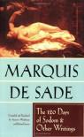 The 120 Days of Sodom and Other Writings - Marquis de Sade, Richard Seaver, Austrin Wainhouse