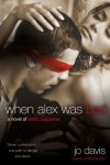 When Alex Was Bad: A Novel of Erotic Suspense - Jo Davis