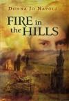 Fire In The Hills - Donna Jo Napoli