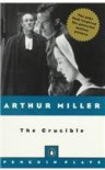 The Crucible: A Play in Four Acts (Penguin Plays) - Arthur Miller