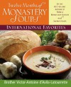 Twelve Months of Monastery Soups: International Favorites - Victor-Antoine d'Avila-Latourrette