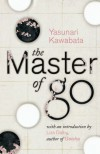 The Master of Go - Yasunari Kawabata