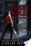 House Rules  - Chloe Neill