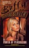 Power of Persuasion (Buffy the Vampire Slayer) - Elizabeth Massie