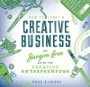 How to Start a Creative Business: The Jargon-Free Guide for Creative Entrepreneurs - Doug Richard