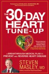 The 30-Day Heart Tune-Up: A Breakthrough Medical Plan to Prevent and Reverse Heart Disease - Steven Masley